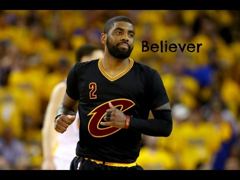 Kyrie Irving Mix - Believer