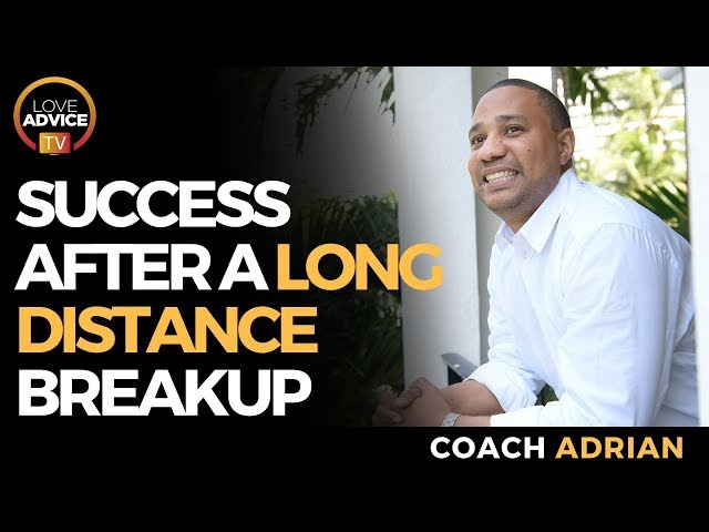Success Stories After Breakup | Long Distance Break Up Recovery