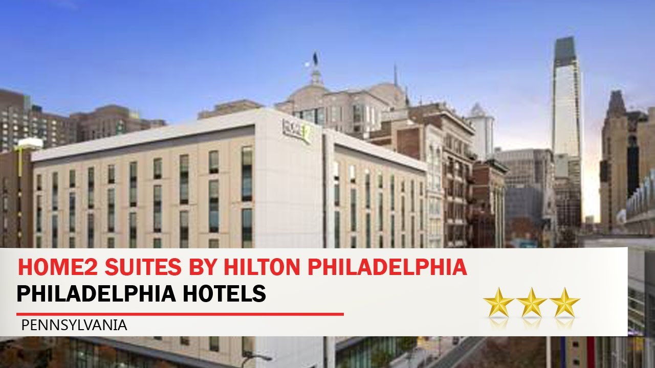 Home2 Suites By Hilton Philadelphia Convention Center Hotels Pennsylvania