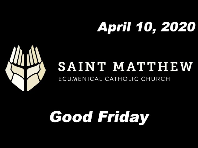 Good Friday [Saint Matthew Ecumenical Catholic Church]