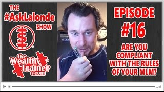 🤔 Are you being Compliant with the Rules of your MLM? [The #AskLalonde Show 16]