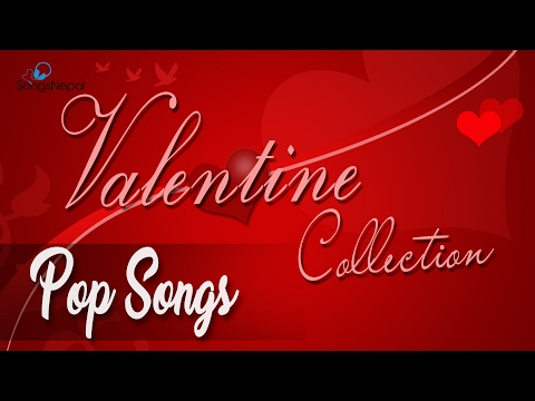 new-nepali-valentine-pop-songs-collection-2017---nepali-love-songs---valentine-music-video