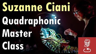 Part 1: Quadraphonic Master Class with Suzanne Ciani