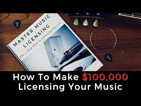How To Make $100,000 Licensing Your Music