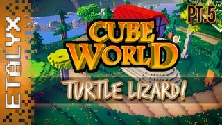 Cube World (Pt.5) - Turtle Lizard Saurian!