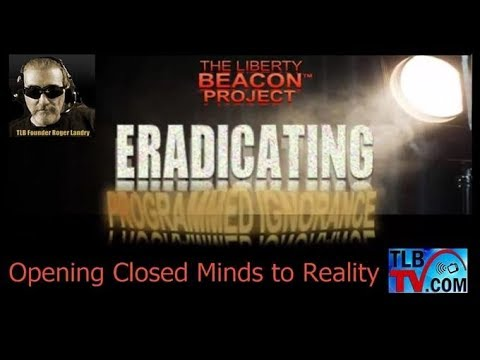 TLBTV: Eradicating Programmed Ignorance - National Liberty Alliance
