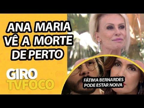 """GIRO TV FOCO: Ana Maria Braga e sua luta contra o câncer: """"30% de chances"""""""
