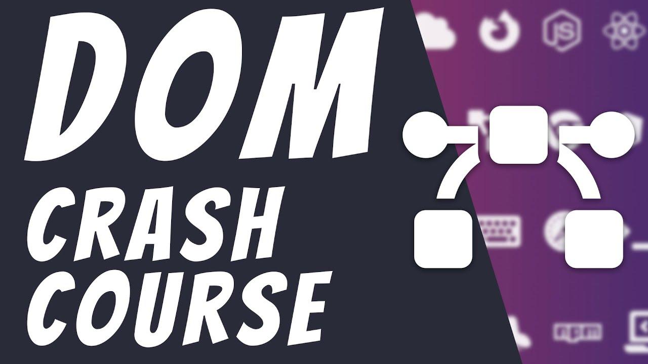JavaScript DOM Crash Course 2020 - How Does JavaScript DOM Work?
