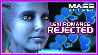 Mass Effect Andromeda 💔 Lexi Rejects Male Ryder Romance