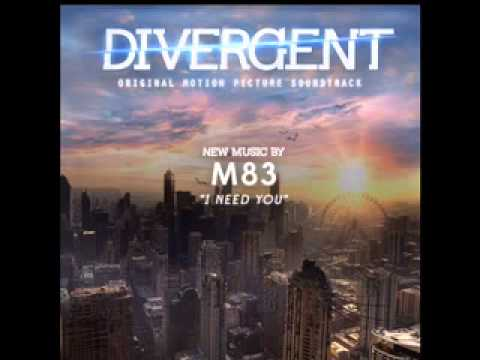 M83  I Need You Divergent Soundtrack