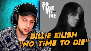 Billie Eilish - No Time To Die REACTION / REVIEW! | BEST BOND THEME EVER?