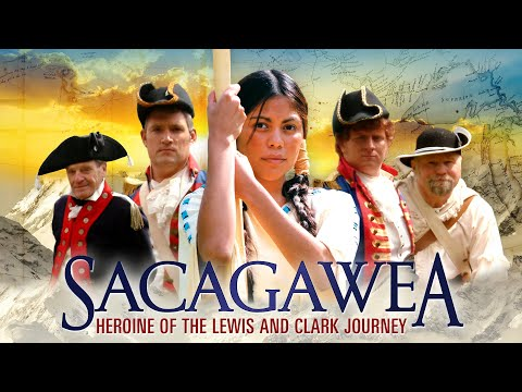 Sacagawea - Heroine of the Lewis and Clark Journey