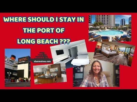 TOP PICKS ~ LONG BEACH PRE-CRUISE HOTELS