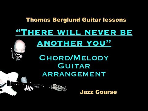 There will never be another you - Chord/Melody guitar arrangement - Jazz guitar