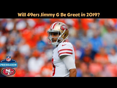 will-49ers-jimmy-garoppolo-be-great-in-2019?