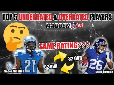 Top 5 Underrated & Overrated Players In Madden 19