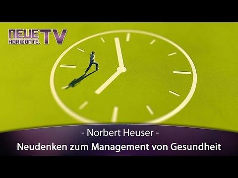 Neudenken zum Management von Gesundheit - Norbert Heuser