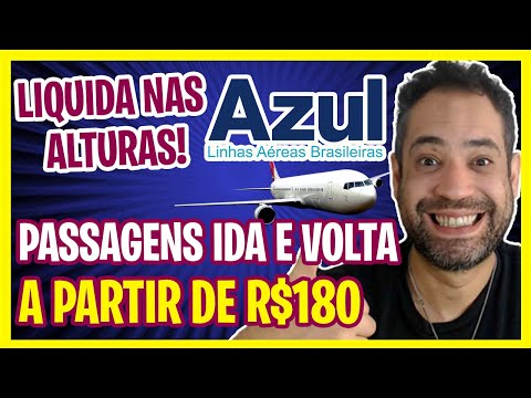 LIQUIDA NAS ALTURAS! PASSAGENS AZUL MUITO BARATAS A PARTIR DE R$180 IDA E VOLTA