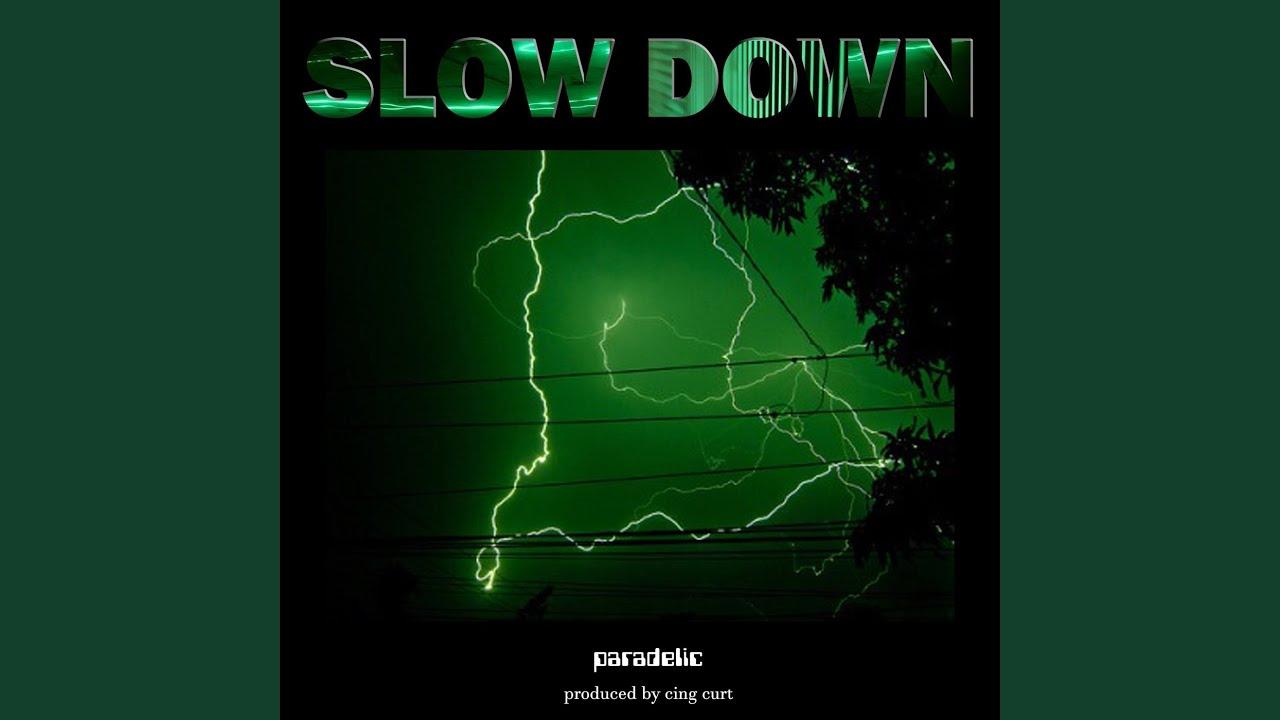 Slow Down - YouTube