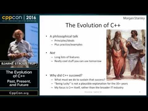 "CppCon 2016: Bjarne Stroustrup ""The Evolution of C++ Past, Present and Future"""