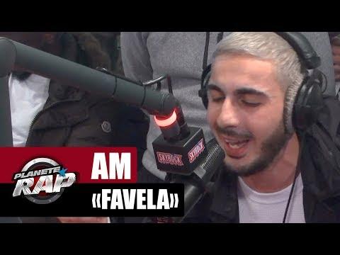 """AM """"Favela"""" #PlanèteRap"""