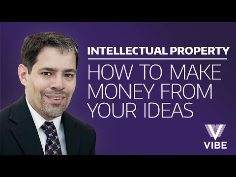 How To Make Money From Your Ideas: A Talk About Intellectual Property