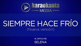 Karaokanta - Selena - Siempre hace frío / ( Nueva Versión )