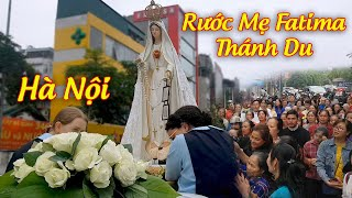 Rước Mẹ Fatima Thánh Du giữa Hà Nội về xứ Thái Hà. - Our Lady of Fatima in Viet Nam