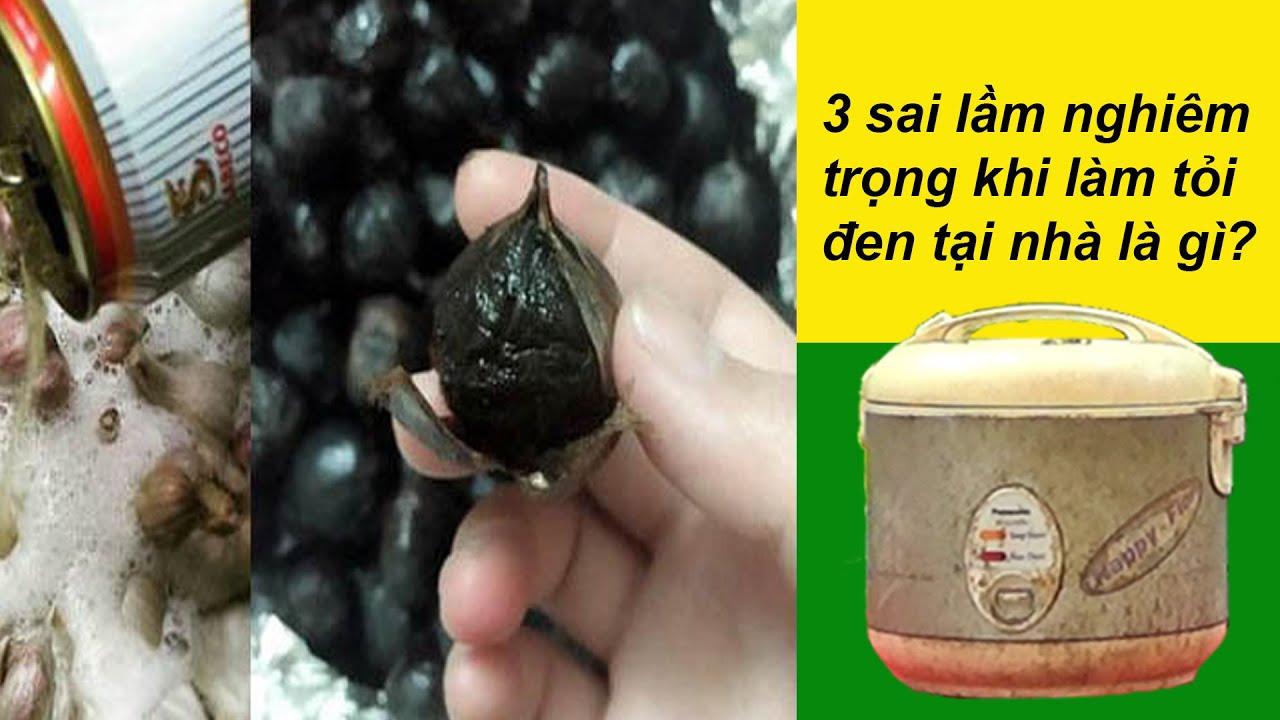 3 sai lầm khi tự làm tỏi đen tại nhà bạn nên tránh ngay! 3 mistakes when making black garlic at home