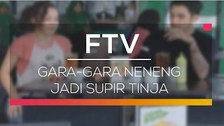 FTV SCTV - Gara-gara Neneng Jadi Supir Tinja