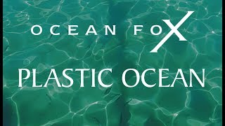 Keep the Plastic away from the Ocean. Pollution awareness-what to do. Sailing Ocean Fox