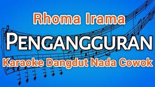 Pengangguran - Rhoma Irama - Karaoke dangdut, Nada Cowok