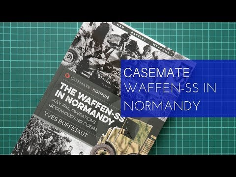 Casemate Publishing The Waffen-SS in Normandy Book Review