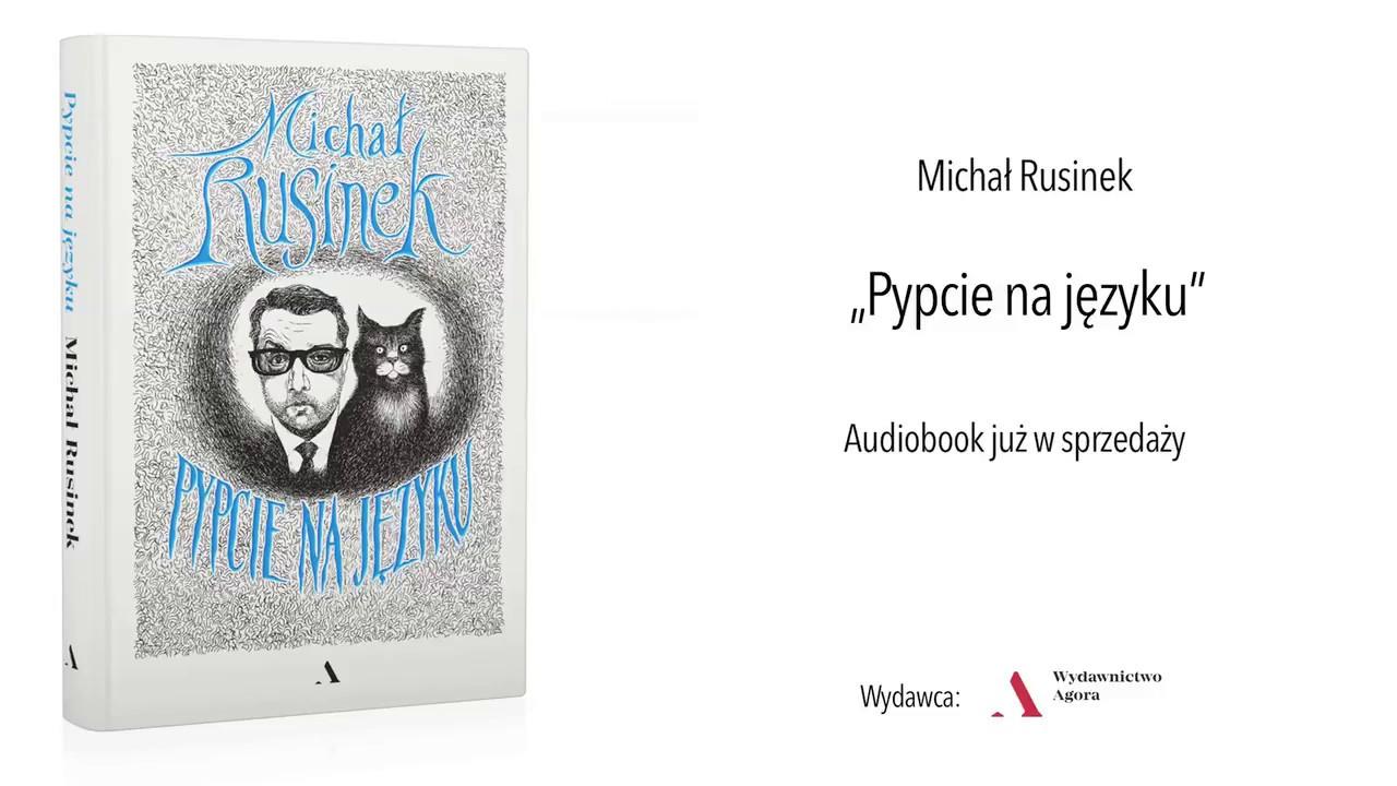 """Michał Rusinek czyta """"Pypcie na języku"""""""