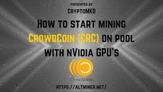 How to start mining CrowdCoin (CRC) on pool with NVIDIA GPU's