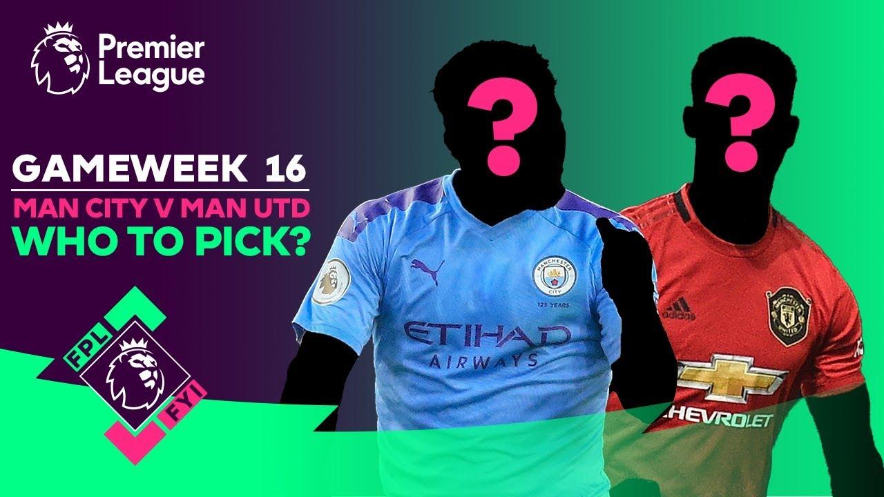 FPL FYI GW16 | Man City v Man Utd  Which Players Should You Pick? | Fantasy Premier League