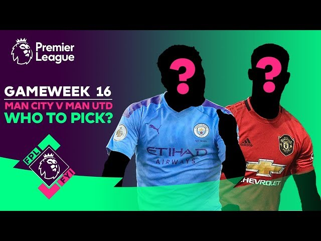 FPL FYI GW16 | Man City v Man Utd 🔥 Which Players Should You Pick? | Fantasy Premier League