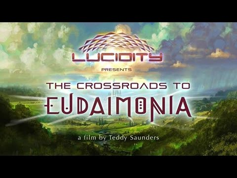 "Lucidity presents ""The Crossroads to Eudaimonia"""