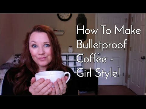How To Make Bulletproof Coffee - Girl Style