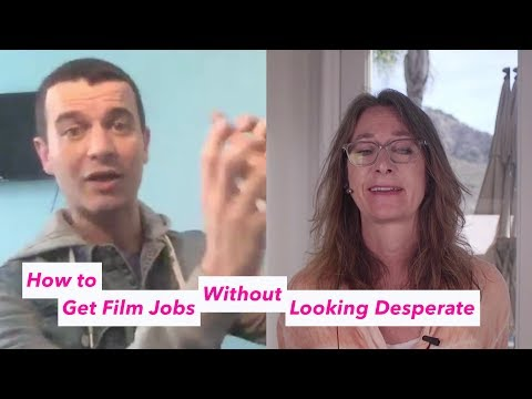 How to Get Film Jobs Without Looking Desperate