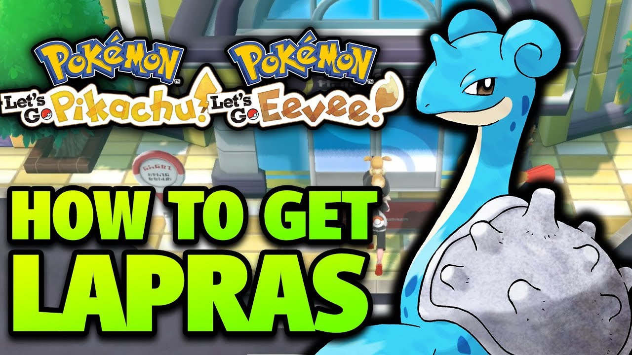 How To Get Lapras Location Pokemon Let S Go Pikachu And Eevee Lapras Location Gift Lapras Youtube