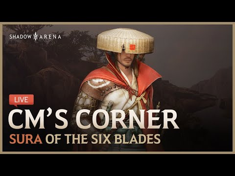 First Look: Sura of the Six Blades - CM's Corner LIVE | Shadow Arena