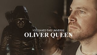 Oliver Queen | He Saved this Universe