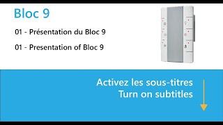 Bloc 9 - Présentation du Bloc 9 / Presentation of Bloc 9