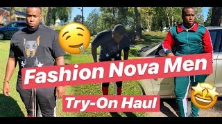 FASHION NOVA MEN CLOTHING TRY-ON HAUL 🔥