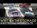 HOW TO: RV Wet Bath Storage | Mercedes Airstream Interstate