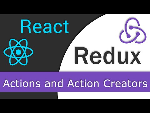 React JS / Redux Tutorial  - 9 - Actions and Action Creators
