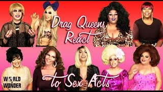 Drag Queens React to Sex Acts w/ Alaska, Phi Phi, Ginger, Coco, Tatianna, Kasha, Tempest & More!
