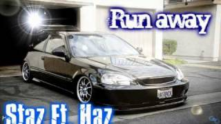 Run away - Staz Ft. Haz