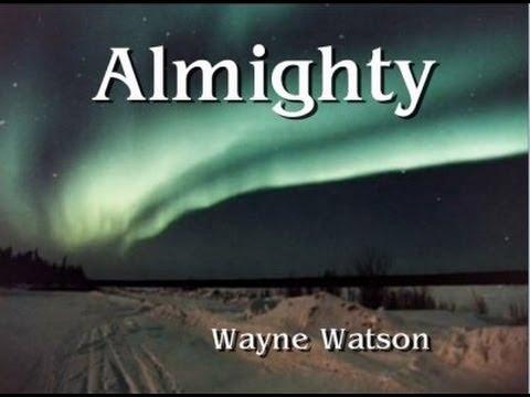 Almighty - Wayne Watson (Lyrics)